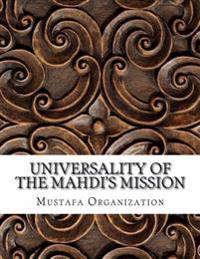 Universality of the Mahdi's Mission