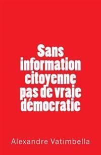 Sans Information Citoyenne Pas de Vraie Démocratie