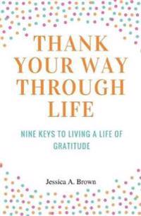 Thank Your Way Through Life