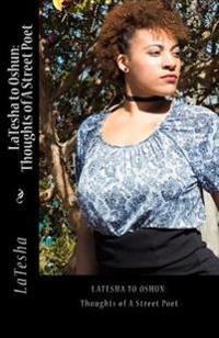 Latesha to Oshun: Thoughts of a Street Poet