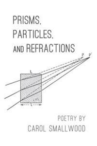 Prisms, Particles, and Refractions