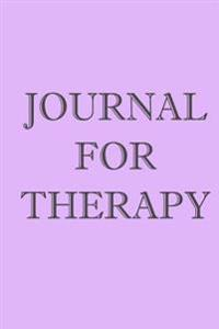 Journal for Therapy: 6 X 9, 108 Lined Pages (Diary, Notebook, Journal)