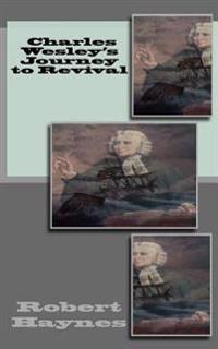 Charles Wesley's Journey to Revival