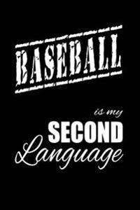 Baseball Is My 2nd Language: Writing Journal Lined, Diary, Notebook for Men & Women