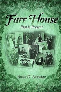 Farr House: Past Is Present
