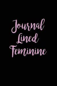 Journal Lined Feminine: 6 X 9, 108 Lined Pages (Diary, Notebook, Journal)