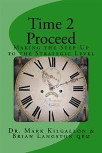 Time 2 Proceed: Making the Step-Up to the Executive Level
