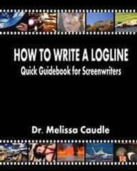 How to Write a Logline: Quick Guidebook for Screenwriters