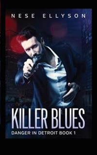 Killer Blues: Danger in Detroit, Book 1