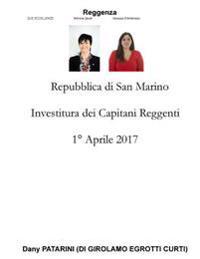 Repubblica Di San Marino Investitura Dei Capitani Reggenti Aprile 1 2017: Reggenza