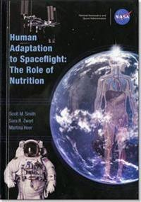 Human Adaptation to Spaceflight: The Role of Nutrition