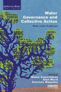 Water Governance and Collective Action: Multi-Scale Challenges