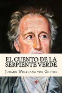 El Cuento de La Serpiente Verde (Goethe's Classics) (Spanish Edition)