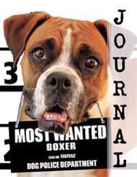 Most Wanted Boxer Journal: Diary Notebook