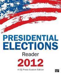 CQ's Presidential Election Reader 2012: CQ Press Custom Editions