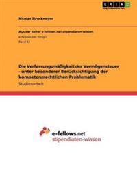 Die Verfassungsmaigkeit Der Vermogensteuer - Unter Besonderer Berucksichtigung Der Kompetenzrechtlichen Problematik