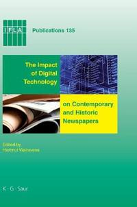 Impact of Digital Technology on Contemporary and Historic Newspapers