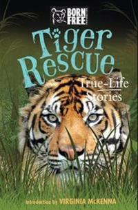 Tiger Rescue: True-Life Stories