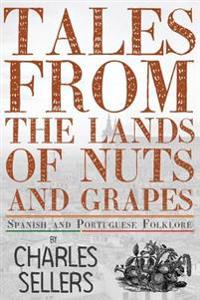 Tales from the Lands of Nuts and Grapes: Spanish and Portuguese Folklore