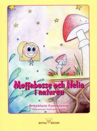 Moffabosse och Nelia i naturen