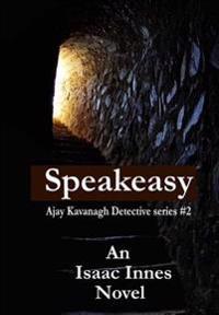 Kavanagh Mysteries: #2 Speakeasy