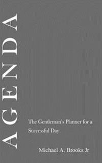 Agenda: the Gentlemen's Planner for a Successful Day