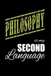 Philosophy Is My 2nd Language: Writing Journal Lined, Diary, Notebook for Men & Women