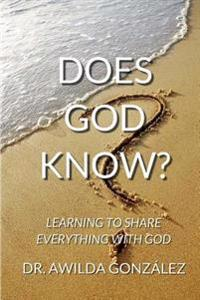 Does God Know?: Learning to Share Everything with God