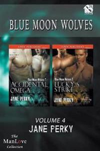Blue Moon Wolves, Volume 4 [Lucky's Strike: Accidental Omega]