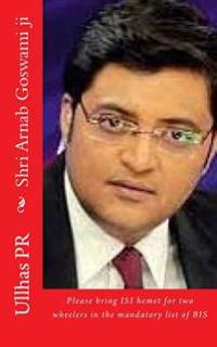 Shri Arnab Goswami Ji: Bring Isi Hemet in the Mandatory List of Bis