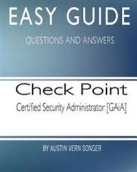 Easy Guide: Check Point Certified Security Administrator [Gaia]