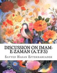 Discussion on Imam-E-Zaman (A.T.F.S)