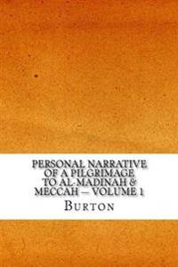 Personal Narrative of a Pilgrimage to Al-Madinah & Meccah - Volume 1