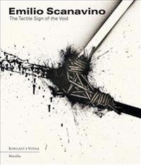 Emilio Scanavino: The Tactile Sign of the Void