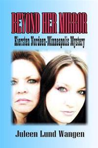 Beyond Her Mirror: A Minneapolis Mystery