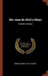 Ma-Anas de Abril y Mayo: Comedia Famosa