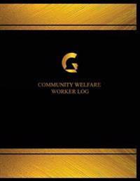 Community Welfare Worker Log (Log Book, Journal - 125 Pgs, 8.5 X 11 Inches): Community Welfare Worker Logbook (Black Cover, X-Large)