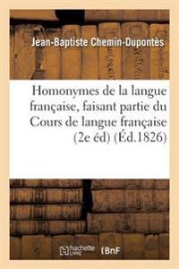 Homonymes de la Langue Francaise, Faisant Partie Du Cours de Langue Francaise Par Differens