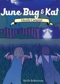 June Bug & Kat: Ghostly Campout