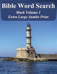 Bible Word Search Mark Volume 1: King James Version Extra Large Jumbo Print