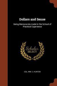 DOLLARS AND SENSE: BEING MEMORANDA MADE