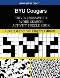 Byu Cougars Trivia Crossword Word Search Activity Puzzle Book: Greatest Football Players Edition