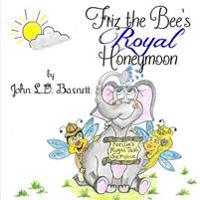 Friz the Bee's Royal Honeymoon
