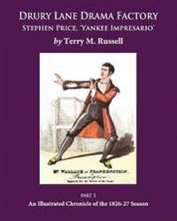 Drury Lane Drama Factory: Stephen Price Yankee Impresario