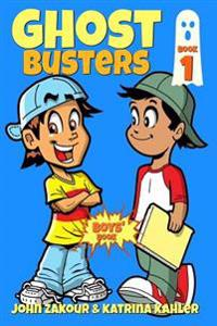 Ghost Busters: Book 1: Max, the Ghost Zappper: Books for Boys Ages 9-12 (Ghost Busters for Boys)