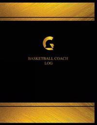 Basketball Coach Log: Basketball Coach Logbook (Black Cover, X-Large)