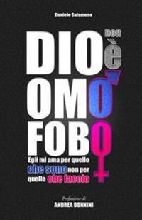 Dio Non E Omofobo: Egli Mi AMA Per Quello Che Sono, Non Per Quello Che Faccio