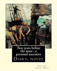 Two Years Before the Mast: A Personal Narrative Richard Henry Dana, Illustrated By: E. Boyd Smith(1860-1943): Two Years Before the Mast Is a Memo