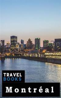 Travel Books Montreal: Blank Travel Journal, 5 X 8, 108 Lined Pages (Travel Planner & Organizer)