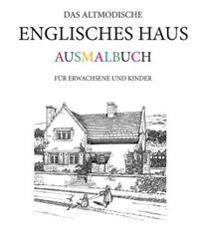 Das Altmodische Englisches Haus Ausmalbuch: Fur Erwachsene Und Kinder